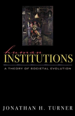 Human Institutions: A Theory of Societal Evolution (Paperback)
