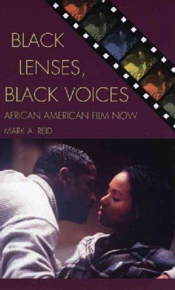Black Lenses, Black Voices: African American Film Now (Hardcover)
