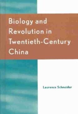Biology and Revolution in Twentieth-Century China (Hardcover)