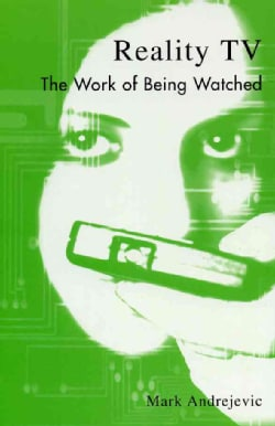 Reality TV: The Work of Being Watched (Paperback)