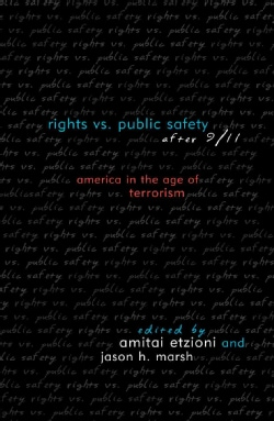 Rights Vs. Public Safety After 9/11: America in the Age of Terrorism (Paperback)