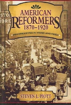 American Reformers, 1870-1920: Progressives in Word And Deed (Hardcover)