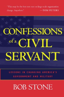 Confessions of a Civil Servant: Lessons in Changing America's Government and Military (Hardcover)