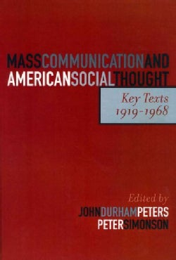 Mass Communication and American Social Thought: Key Texts, 1919-1968 (Hardcover)