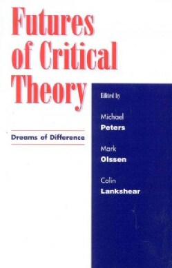 Futures of Critical Theory: Dreams of Difference (Paperback)