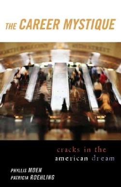 The Career Mystique: Cracks In The American Dream (Paperback)