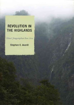 Revolution in the Highlands: China's Jinggangshan Base Area (Hardcover)