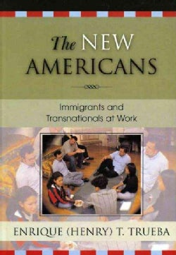 The New Americans: Immigrants and Transnationals at Work (Hardcover)