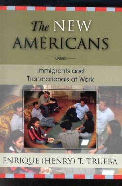 The New Americans: Immigrants and Transnationals at Work (Paperback)