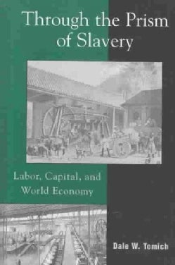 Through the Prism of Slavery: Labor, Capital, and World Economy (Hardcover)
