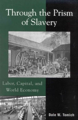 Through the Prism of Slavery: Labor, Capital, and World Economy (Paperback)