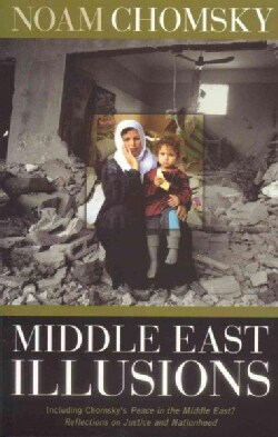 Middle East Illusions: Including Peace in the Middle East? Reflections on Justice and Nationhood (Paperback)
