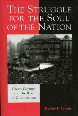 Struggle for the Soul of the Nation: Czech Culture And the Rise of Communism (Paperback)