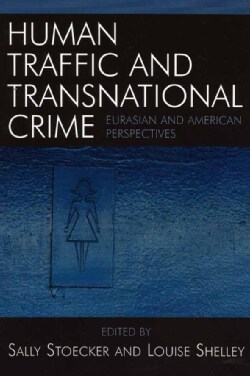 Human Traffic And Transnational Crime: Eurasian And American Perspectives (Paperback)