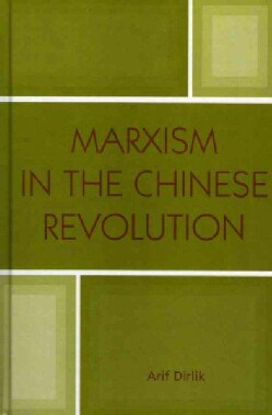 Marxism In The Chinese Revolution (Hardcover)