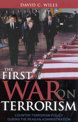 The First War on Terrorism: Counter-Terrorism Policy During the Reagan Administration (Paperback)