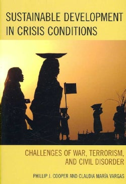 Sustainable Development Under Crisis Conditions: Challenges of War, Terrorism, and Civil Disorder (Paperback)