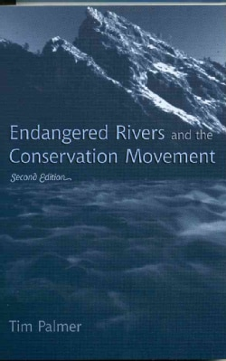 Endangered Rivers and the Conservation Movement: The Case for River Conservation (Paperback)