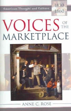 Voices Of The Marketplace: American Thought And Culture, 1830-1860 (Paperback)