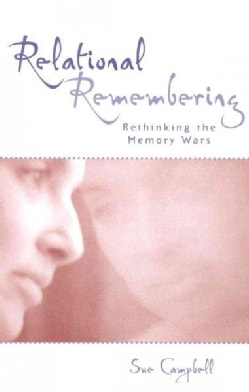 Relational Remembering: Rethinking the Memory Wars (Hardcover)