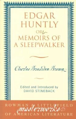 Edgar Huntly: Or Memoirs of a Sleepwalker (Paperback)