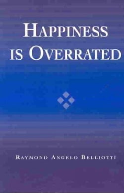 Happiness Is Overrated (Paperback)