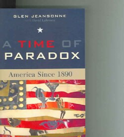 A Time of Paradox: America Since 1890 (Paperback)