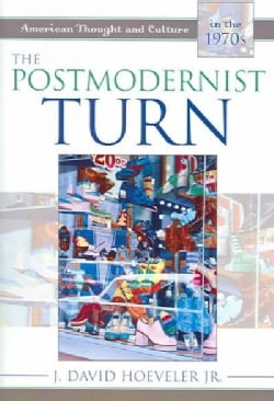 The Postmodernist Turn: American Thought And Culture In The 1970's (Paperback)
