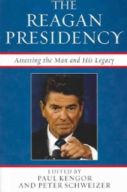 The Reagan Presidency: Assessing The Man And His Legacy (Paperback)
