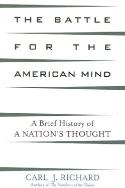 The Battle for the American Mind: A Brief History of a Nation's Thought (Paperback)
