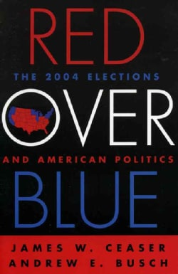 Red over Blue: The Elections And American Politics (Paperback)