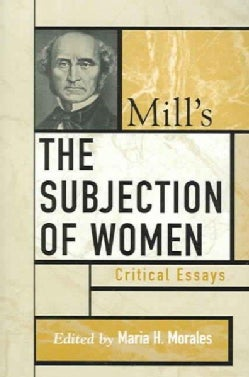 Mill's The Subjection Of Women (Paperback)