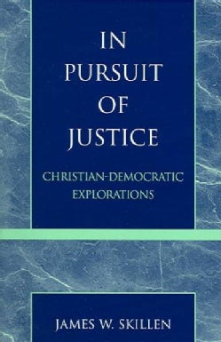 In Pursuit of Justice: Christian-Democratic Explorations (Paperback)