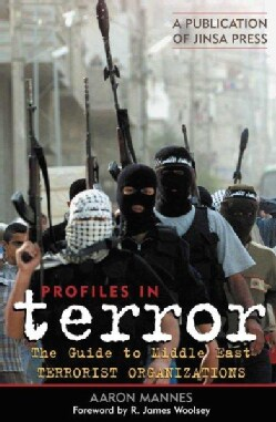 Profiles In Terror: The Guide To Middle East Terrorist Organizations (Hardcover)
