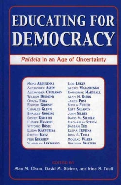 Educating For Democracy: Paideia in An Age Of Uncertainty (Hardcover)