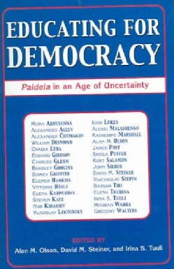 Educating For Democracy: Paideia In An Age Of Uncertainty (Paperback)