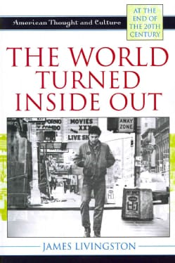 The World Turned Inside Out: American Thought and Culture at the End of the 20th Century (Paperback)