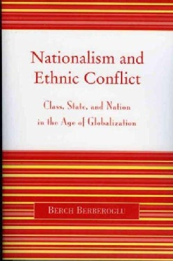 Nationalism And Ethnic Conflict: Class, State, And Nation in the Age of Globalization (Paperback)