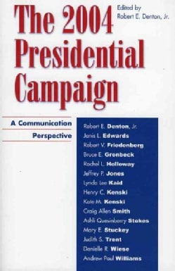 The 2004 Presidential Campaign: A Communication Perspective (Paperback)