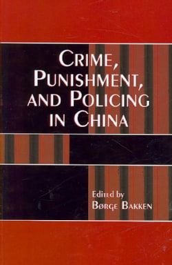 Crime, Punishment, and Policing in China (Paperback)