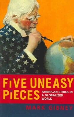 Five Uneasy Pieces: American Ethics in a Globalized World (Paperback)