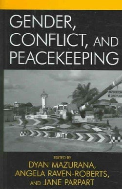 Gender, Conflict, And Peacekeeping (Hardcover)