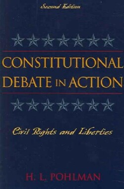 Constitutional Debate In Action: Civil Rights & Liberties (Paperback)