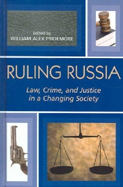 Ruling Russia: Law, Crime, And Justice In A Changing Society (Hardcover)