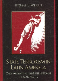 State Terrorism in Latin America: Chile, Argentina, and International Human Rights (Paperback)