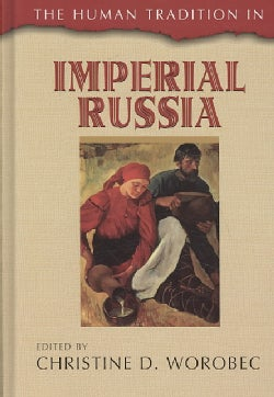 The Human Tradition in Imperial Russia (Hardcover)