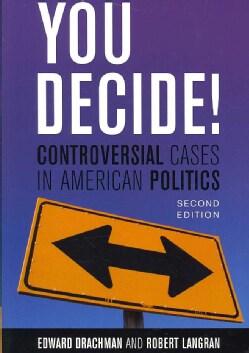 You Decide!: Controversial Cases in American Politics (Paperback)