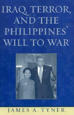 Iraq, Terror, And The Philippines' Will To War (Paperback)