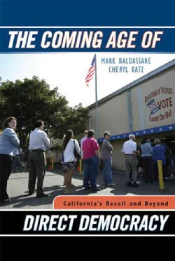 The Coming Age of Direct Democracy: California's Recall and Beyond (Hardcover)