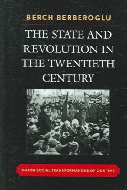 The State and Revolution in the Twentieth Century: Major Social Transformations of Our Time (Hardcover)